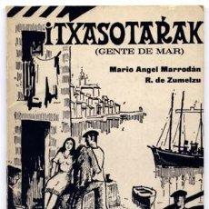 "Libros de segunda mano: MARRODAN (Y) ZUMELZU. ""ITXASOTARAK"". GENTE DE MAR. ZARZUELA VASCA. MÚSICA DE FEDE COBOS. 1979.. Lote 235786340"