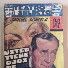 Libros de segunda mano: TEATRO SELECTO - ENRIQUE JARDIEL PONCELA - USTED TIENE HOJOS DE MUJER FATAL - JOYAS LITERARIAS. Lote 235794770