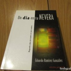 Libros de segunda mano: UN DIA EN TU NEVERA-PEQUEÑA OBRA DE TEATRO EN SEIS CUADROS-EDUARDO RAMIREZ GONZALEZ. Lote 235833875