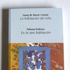 Libros de segunda mano: LA HABITACION DEL NIÑO - JOSEP M. BENET I JORNET / EN LA OTRA HABITACION - PALOMA PEDRERO. Lote 235862050