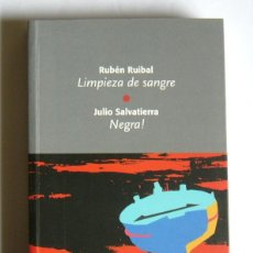 Libros de segunda mano: LIMPIEZA DE SANGRE - RUBEN RUIBAL / NEGRA ! - JULIO SALVATIERRA. Lote 235862705