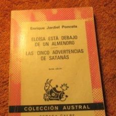 Libros de segunda mano: ELOISA ESTA DEBAJO DE UN ALMENDRO, ENRIQUE JARDIEL, COLECCIÓN AUSTRAL, 5ª EDICIÓN, ESPASA CALPE 1984. Lote 236205260