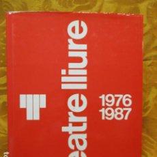 Libros de segunda mano: HISTÒRIA TEATRE LLIURE. 1976-1987. INSTITUT DEL TEATRE 1987. TAPA DURA. Lote 236245900
