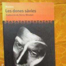 Libros de segunda mano: LES DONES SÀVIES. MOLIÈRE.. Lote 236282220