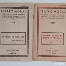 Libros de segunda mano: LOTE DE OBRAS TEATRO MORAL. BANDURRIA Y PANDERETA. CARMELA LA SEVILLANA. DOÑA PEPITA, PEPA Y PEPONA. Lote 236387245