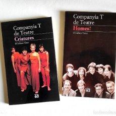 Libros de segunda mano: COMPANYIA T DE TEATRE - HOMES! - CRIATURES (2 LLIBRES). Lote 236745680