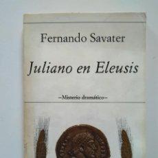 Libros de segunda mano: FERNANDO SAVATER: JULIANO EN ELEUSIS. MISTERIO DRAMÁTICO. Lote 236916170