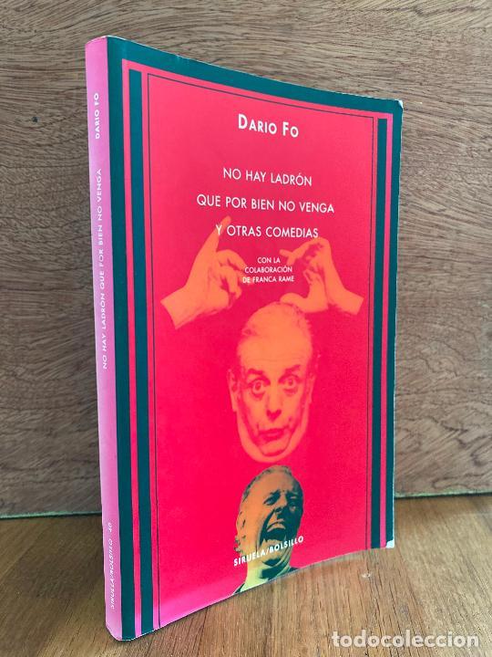 NO HAY LADRON QUE POR BIEN NO VENGA Y OTRAS COMEDIAS - DARIO FO - SIRUELA (Libros de Segunda Mano (posteriores a 1936) - Literatura - Teatro)
