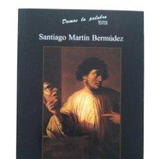 Libros de segunda mano: SANTIAGO MARTÍN BERMÚDEZ: LAS GRADAS DE SAN FELIPE. PREMIO NACIONAL DE LITERATURA DRAMÁTICA 2006. Lote 237126215
