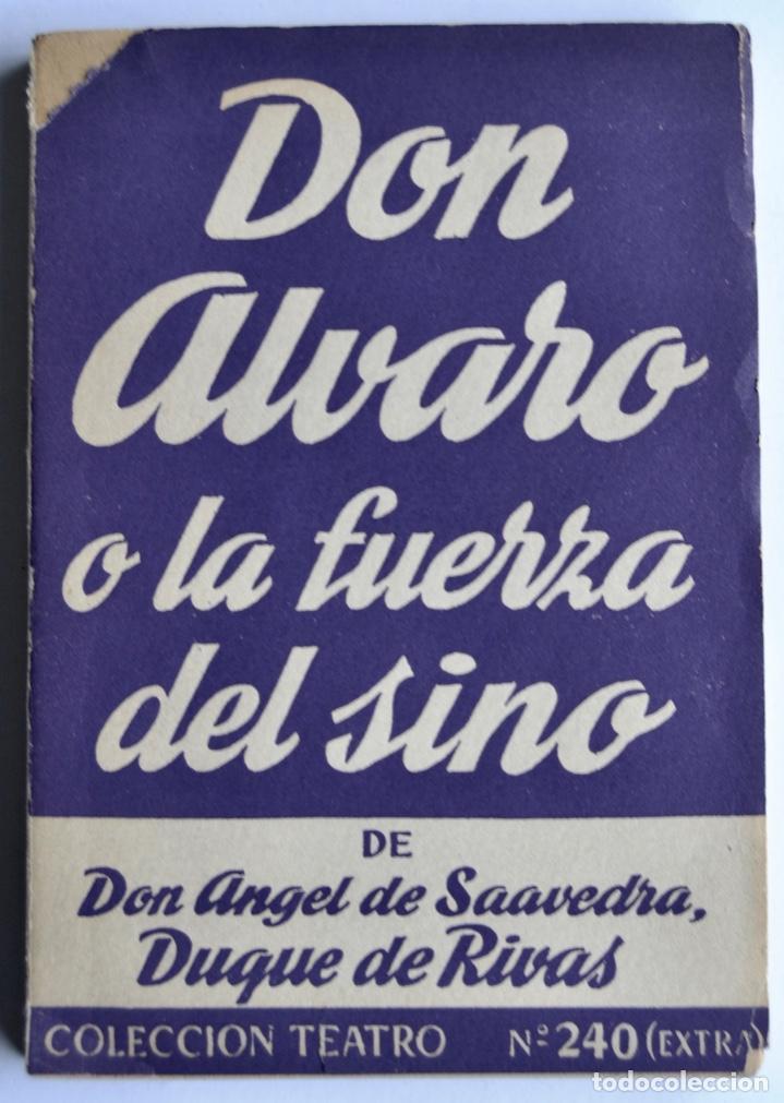 DUQUE DE RIVAS. DON ÁLVARO O LA FUERZA DEL SINO. COLECCIÓN TEATRO, Nº 240 (EXTRA). ED. ALFIL, 1959 (Libros de Segunda Mano (posteriores a 1936) - Literatura - Teatro)