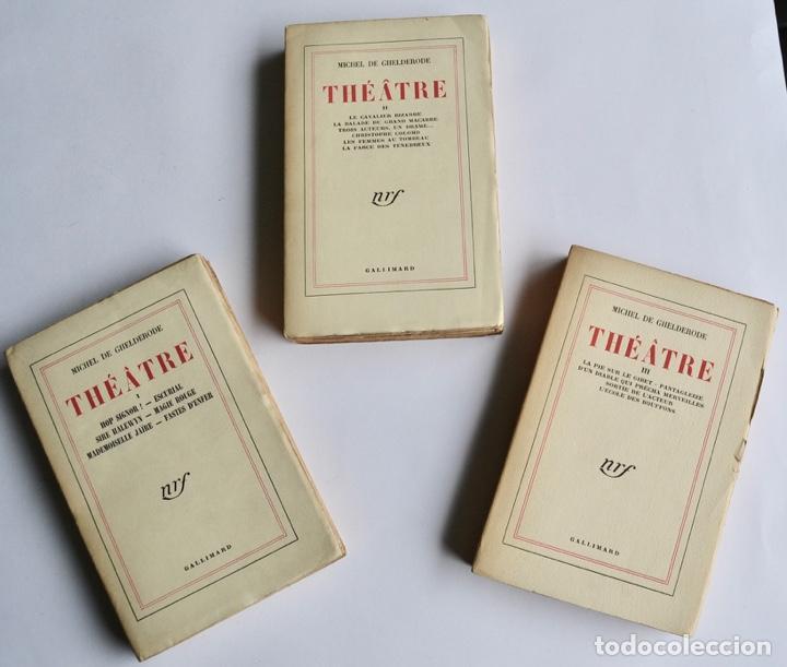 MICHEL DE GHELDERODE. TOMOS I, II Y III. THÉÂTRE. GALLIMARD. 1950-53. TEATRO BELGA. MUY BUEN ESTADO (Libros de Segunda Mano (posteriores a 1936) - Literatura - Teatro)