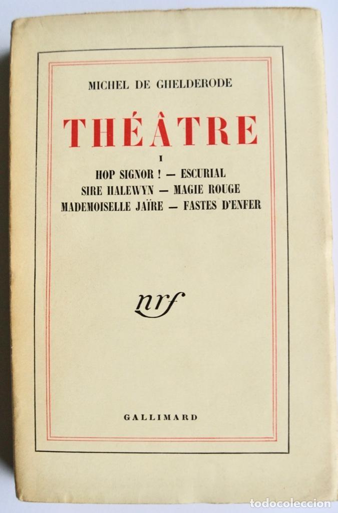 Libros de segunda mano: Michel de Ghelderode. Tomos I, II y III. Théâtre. Gallimard. 1950-53. Teatro Belga. Muy buen estado - Foto 2 - 237299170
