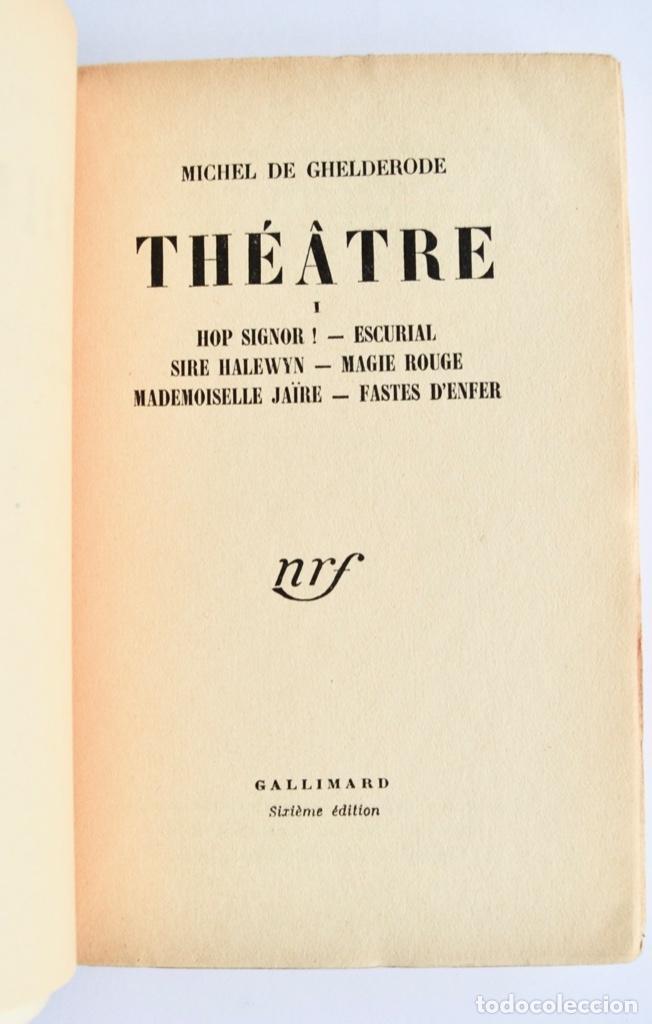 Libros de segunda mano: Michel de Ghelderode. Tomos I, II y III. Théâtre. Gallimard. 1950-53. Teatro Belga. Muy buen estado - Foto 3 - 237299170