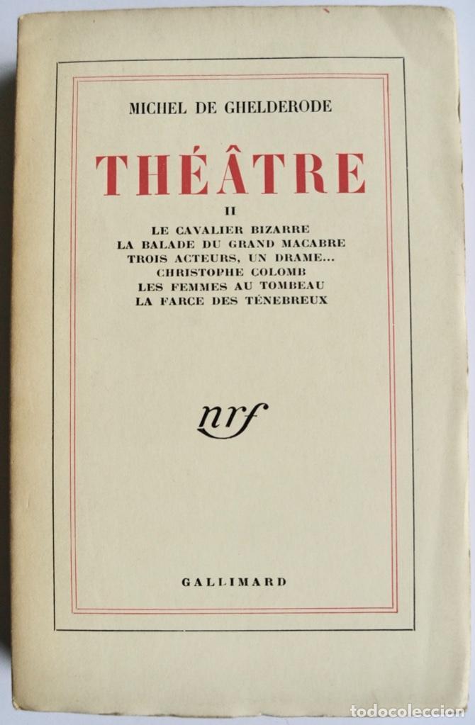 Libros de segunda mano: Michel de Ghelderode. Tomos I, II y III. Théâtre. Gallimard. 1950-53. Teatro Belga. Muy buen estado - Foto 5 - 237299170