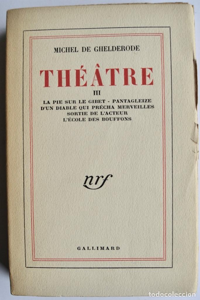 Libros de segunda mano: Michel de Ghelderode. Tomos I, II y III. Théâtre. Gallimard. 1950-53. Teatro Belga. Muy buen estado - Foto 6 - 237299170