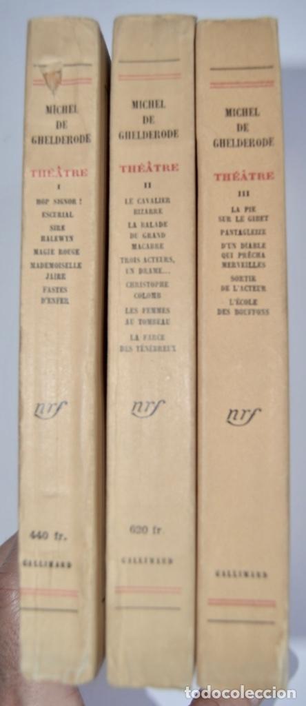 Libros de segunda mano: Michel de Ghelderode. Tomos I, II y III. Théâtre. Gallimard. 1950-53. Teatro Belga. Muy buen estado - Foto 7 - 237299170