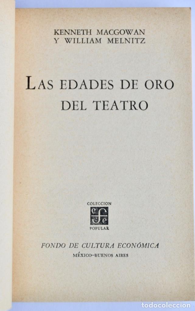 Libros de segunda mano: K. Macgowan y W. Melnitz. Las Edades de Oro del Teatro. Fondo de Cultura Económica. 1ª Edición, 1964 - Foto 2 - 237302095