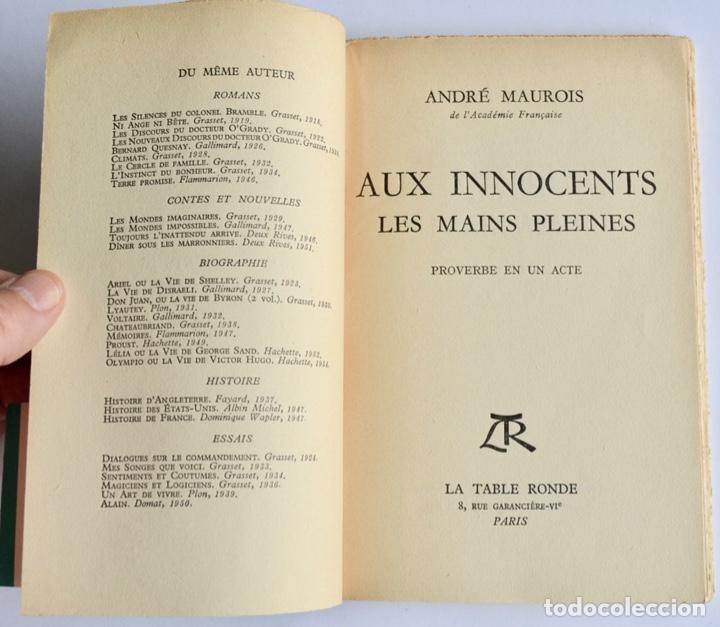 Libros de segunda mano: André Maurois. Aux Innocents. Les Mains Pleines. La Table Ronde. París, 1955. Teatro Francés - Foto 2 - 237304310