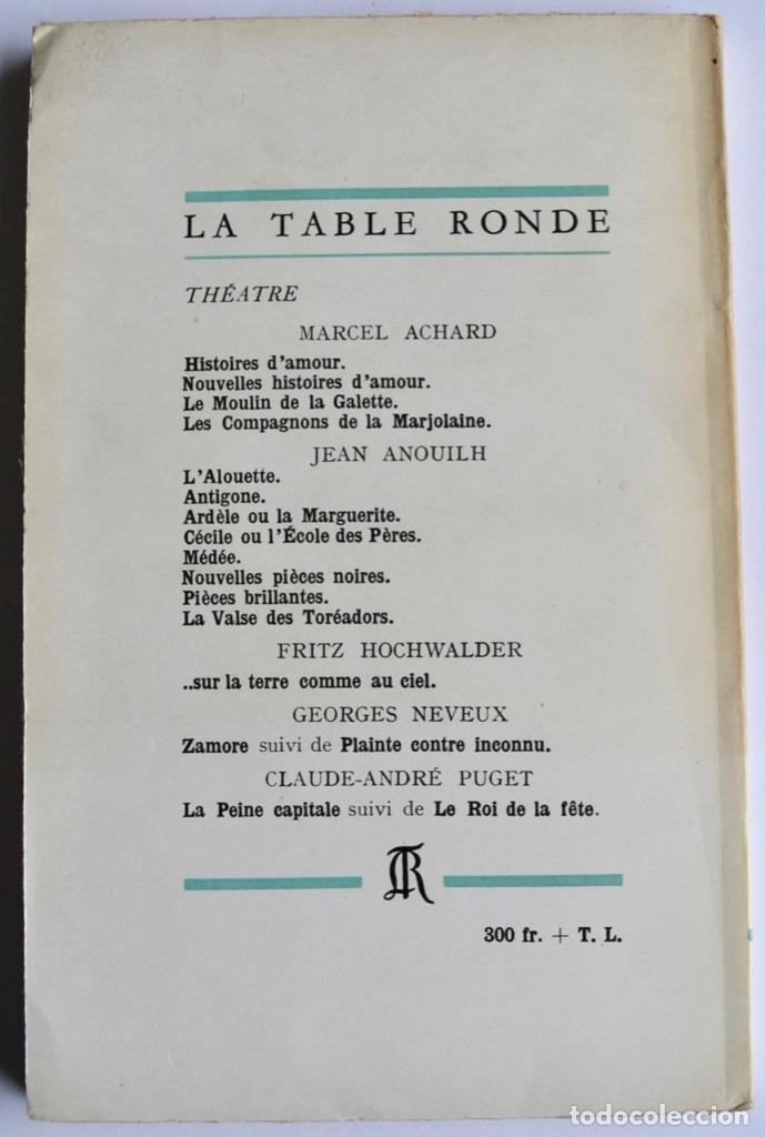 Libros de segunda mano: André Maurois. Aux Innocents. Les Mains Pleines. La Table Ronde. París, 1955. Teatro Francés - Foto 5 - 237304310