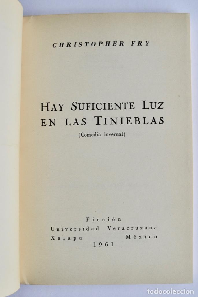 Libros de segunda mano: Christopher Fry. Hay Suficiente Luz en las Tinieblas. Ficción, Universidad Veracruzana. México, 1961 - Foto 2 - 237309950