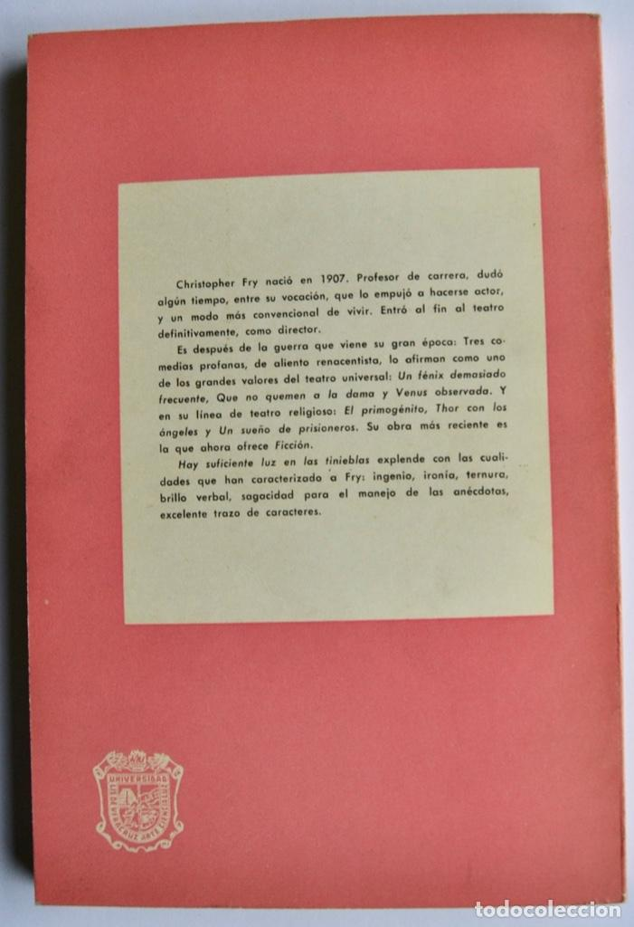 Libros de segunda mano: Christopher Fry. Hay Suficiente Luz en las Tinieblas. Ficción, Universidad Veracruzana. México, 1961 - Foto 6 - 237309950