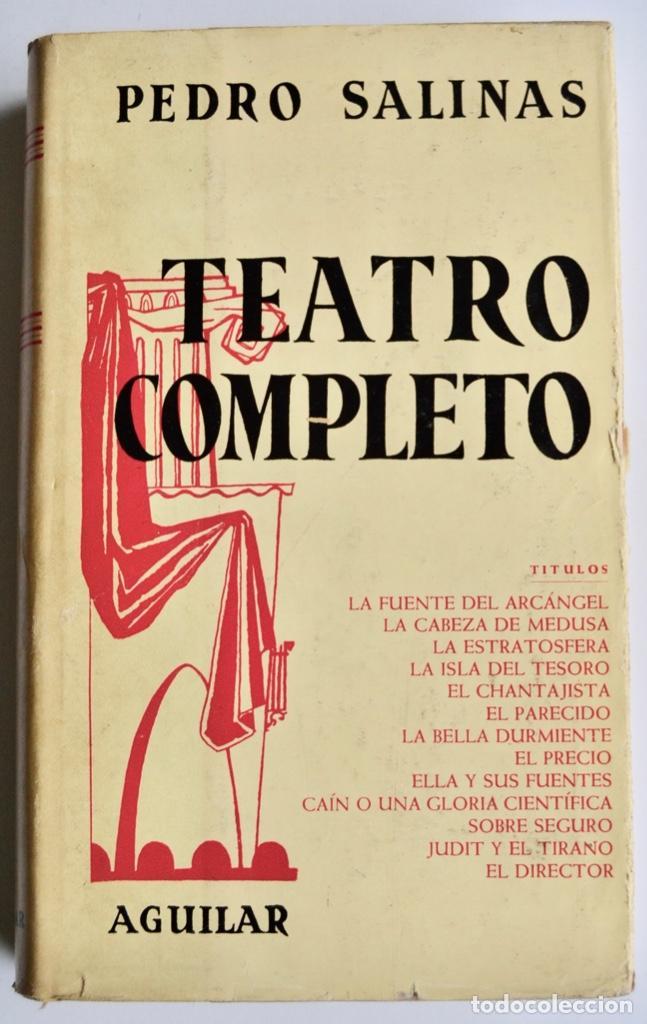 PEDRO SALINAS. TEATRO COMPLETO. PRÓLOGO DE JUAN MARICHAL. AGUILAR. PRIMERA EDICIÓN. MADRID, 1957 (Libros de Segunda Mano (posteriores a 1936) - Literatura - Teatro)