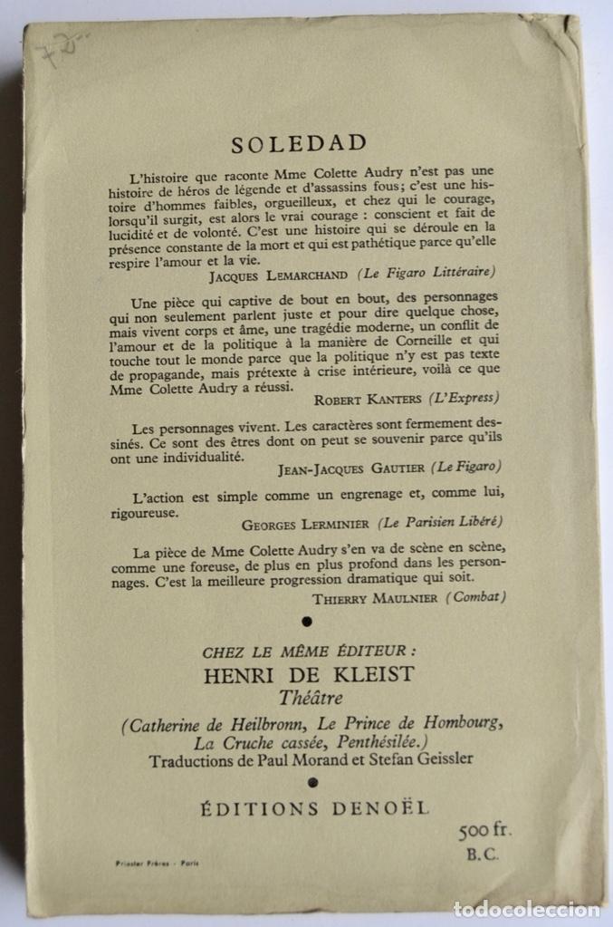 Libros de segunda mano: Colette Audry. Soledad -Pièce en Trois Actes-. Éditions Denoël. París, 1956. Teatro Francés - Foto 2 - 237344525
