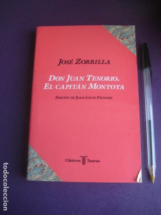 JOSE ZORRILLA - DON JUAN TENORIO - EL CAPITAN MONTOYA - TAURUS 1992 - LEVE USO (Libros de Segunda Mano (posteriores a 1936) - Literatura - Teatro)