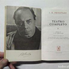 Libros de segunda mano: TEATRO COMPLETO - J B PRIESTLEY - TRAD. AURORA BERNÁRDEZ ET AL.- 1ª EDICIÓN 1ª REIMP. 1969 - AGUILAR. Lote 237846400
