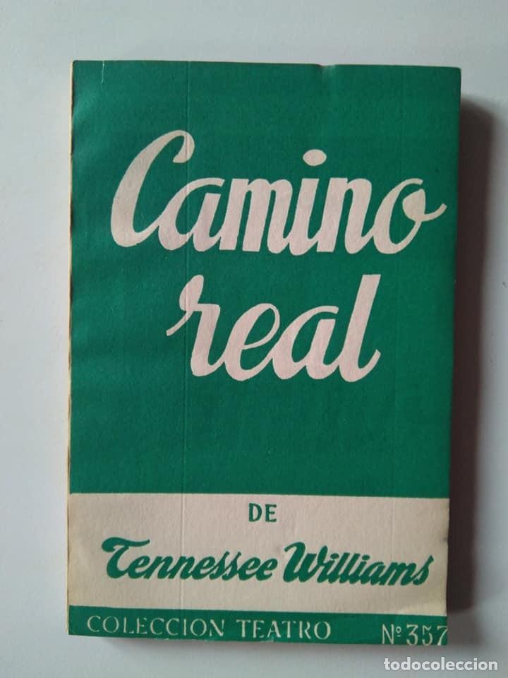 TENNESSEE WILLIAMS. CAMINO REAL. VERSIÓN DE DIEGO HURTADO. ALFIL ESCELICER 357. 1963 (Libros de Segunda Mano (posteriores a 1936) - Literatura - Teatro)