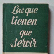 Libros de segunda mano: ALFONSO PASO: LAS QUE TIENEN QUE SERVIR. ALFIL ESCELICER NÚMERO 363. 1963. Lote 238355105