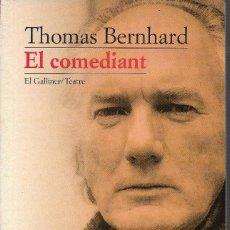 Libros de segunda mano: EL COMEDIANT, THOMAS BERNHARD. Lote 238488345