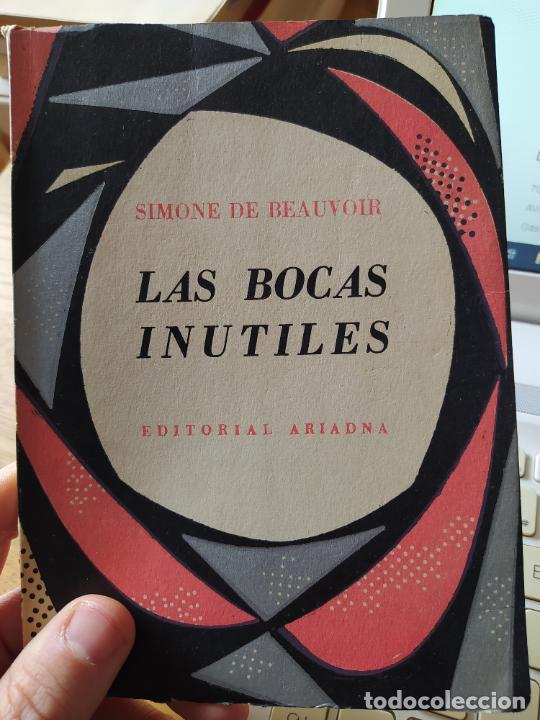 SIMONE DE BEAUVOIR, LAS BOCAS INUTILES, ED. ARIADNA, EDITORIAL: ED. ARIADNA., 1957 (Libros de Segunda Mano (posteriores a 1936) - Literatura - Teatro)