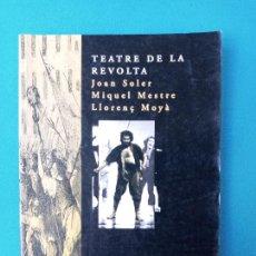 Libros de segunda mano: TEATRE DE LA REVOLTA - JOAN SOLER - MIQUEL MESTRE - LLORENÇ MOYÀ. Lote 239863940