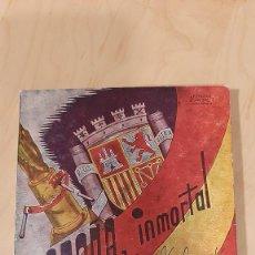 Libros de segunda mano: ESPAÑA, INMORTAL. SOTERO OTERO DEL POZO.. Lote 239895625