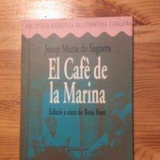 Libros de segunda mano: EL CAFE DE LA MARINA JOSEP MARIA DE SAGARRA - ROSA FONT BARCANOVA CATALÀ TEATRE 230GR. Lote 240052435