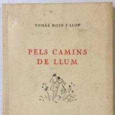 Libros de segunda mano: PELS CAMINS DE LLUM. - ROIG I LLOP, TOMÀS.. Lote 240438715
