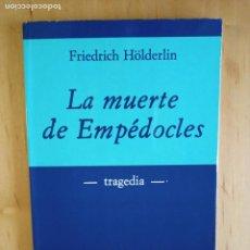 Libros de segunda mano: FRIEDRICH HOLDERLIN LA MUERTE DE EMPEDOCLES. Lote 242278470