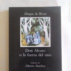 Libros de segunda mano: DON ÁLVARO O LA FUERZA DEL SINO / DUQUE DE RIVAS, EDICIÓN DE ALBERTO SÁNCHEZ.. Lote 243523365
