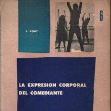 Libros de segunda mano: DOAT : LA EXPRESIÓN CORPORAL DEL COMEDIANTE (EUDEBA, 1959). Lote 243602135