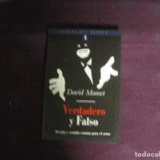 Libros de segunda mano: DAVID MAMET - VERDADERO Y FALSO. HEREJÍA Y SENTIDO COMÚN POR EL ACTOR. ED. DEL BRONCE 1999. Lote 243605705