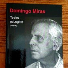 Libros de segunda mano: TEATRO ESCOGIDO. TOMO II. DOMINGO MIRAS. Lote 243614620