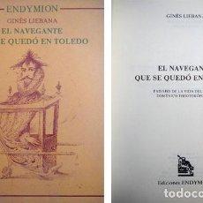Libros de segunda mano: EL NAVEGANTE QUE SE QUEDÓ EN TOLEDO. PAISAJES DE LA VIDA DEL PINTOR DOMÉNICO THEOTOKÓPULOS. 1988.. Lote 243643115