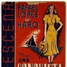 Libros de segunda mano: LÓPEZ DE HARO, RAFAEL. UNA CONQUISTA DIFICIL. COMEDIA EN TRES ACTOS. 1942.. Lote 243649790