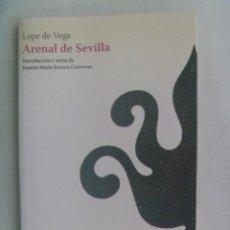 Libros de segunda mano: ARENAL DE SEVILLA, DE LOPE DE VEGA . SEVILLA LEE, 2007. Lote 243835080