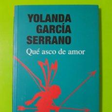 Libros de segunda mano: QUÉ ASCO DE AMOR POR YOLANDA GARCÍA SERRANO. EDITA SGAE. Lote 244426790