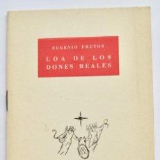 Libros de segunda mano: EUGENIO FRUTOS. LOA DE LOS DONES REALES. PREMIO I CONGRESO NACIONAL DE TEATRO CATÓLICO.. Lote 244550470