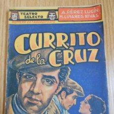 Libros de segunda mano: CURRITO DE LA CURZ. LA CASA DE LA TROYA. TEATRO SELECTO. A.PÉREZ LUGÍN M.LINARES RIVAS. Lote 244550875