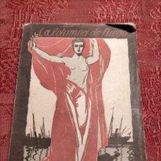Libros de segunda mano: ANTIGUO LIBRO DE ALBERTO GHIRALDO LA COLUMNA DE FUEGO DRAMA EN TRES ACTOS Y CINCO CUADROS MADRID. Lote 244936315