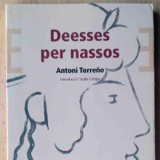 Libros de segunda mano: DEESSES PER NASSOS (ANTONI TORREÑO) BROMERA 2011. Lote 244952670